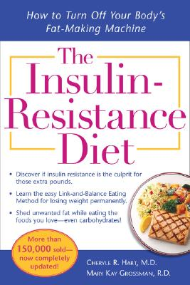 The Insulin-Resistance Diet By Hart, Cheryle R., M.D./ Grossman, Mary Kay