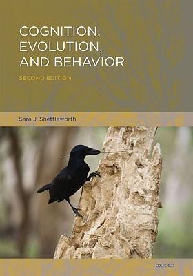 Cognition, Evolution, and Behavior By Shettleworth, Sara J.