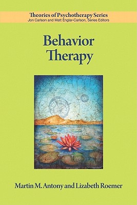 Behavior Therapy By Antony, Martin M./ Roemer, Lizabeth